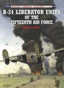 B-24 Liberator Units of the Fifteenth Air Force