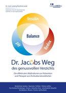 Dr. Jacobs Weg des genussvollen Verzichts: Die effektivsten Maßnahmen zur Prävention und Therapie von Zivi…