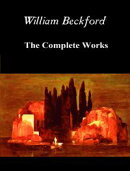 The Complete Works of William Beckford