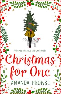 Christmas for OneA feel-good romance from the #1 bestselling author of My Husband's Wife【電子書籍】[ Amanda Prowse ]