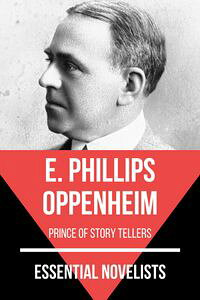 EssentialNovelists-E.PhillipsOppenheimprinceofstorytellers