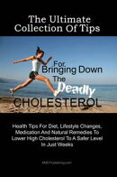 The Ultimate Collection Of Tips For Bringing Down The Deadly Cholesterol