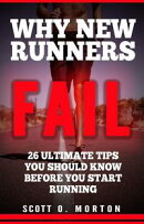 Why New Runners Fail: 26 Ultimate Tips You Should Know Before You Start Running!