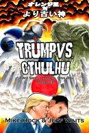 Trump Vs. Cthulhu