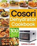 Cosori Dehydrator Cookbook