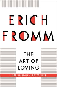 The Art of Loving【電子書籍】[ Erich Fromm ]