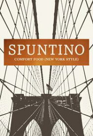 SPUNTINOComfort Food (New York Style)【電子書籍】[ Russell Norman ]