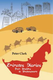 Emirates DiariesFrom Sheikhs to Shakespeare【電子書籍】[ Peter Clark ]