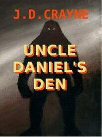 UNCLE DANIEL'S DEN【電子書籍】[ J. D. CRAYNE ]