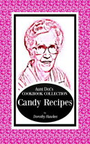 Aunt Dot's Cookbook Collection Candy Recipes