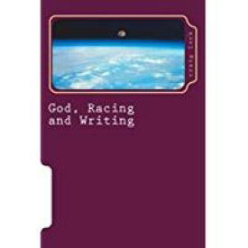 "God, Racing and Writing (Book 2)A (My) ""Holy Trinity""【電子書籍】[ craig lock ]"