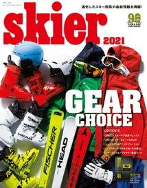 skier 2021 GEAR CHOICE【電子書籍】[ 山と溪谷社=編 ]