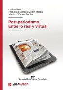Post-periodismo. Entre lo real y virtual