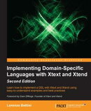 Implementing Domain-Specific Languages with Xtext and Xtend - Second Edition