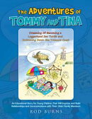 The Adventures of Tommy and Tina Dreaming of Becoming a Loggerhead Sea Turtle and Swimming Down the Treasure…