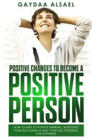 Positive changes to become a positive person