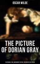THE PICTURE OF DORIAN GRAY (The Original 1890 'Uncensored' Edition & The Revised 1891 Edition)
