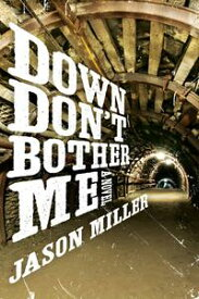 Down Don't Bother MeA Novel【電子書籍】[ Jason Miller ]