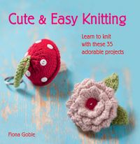 CuteandEasyKnittingLearntoknitwithover35adorableprojects