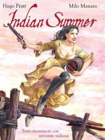 Indian Summer ? Tutto ricominci? con un'estate indiana【電子書籍】[ Milo Manara ]