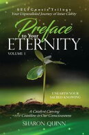 Preface to Your Eternity: Unearth Your Sacred Knowing