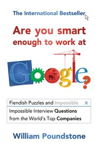 Are You Smart Enough to Work at Google?【電子書籍】[ William Poundstone ]