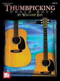 Thumbpicking Chord Book【電子書籍】[ William Bay ]