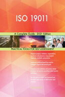 ISO 19011 A Complete Guide - 2021 Edition