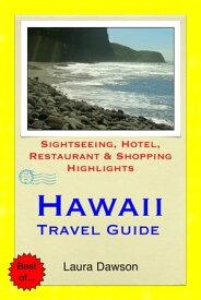 Hawaii, The Big Island Travel Guide - Sightseeing, Hotel, Restaurant & Shopping Highlights (Illustrated)【電子書籍】[ Laura Dawson ]