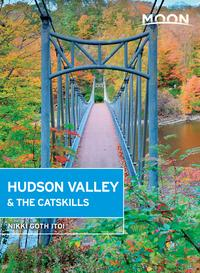 Moon Hudson Valley & the Catskills【電子書籍】[ Nikki Goth Itoi ]