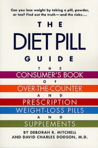 The Diet Pill GuideThe Consumer's Book of Over-the-Counter and Prescription Weight-Loss Pills and Supplements【電子書籍】[ David Dodson ]