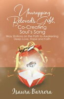 Unwrapping Beloved's Gift, Co-Creating Soul's Song