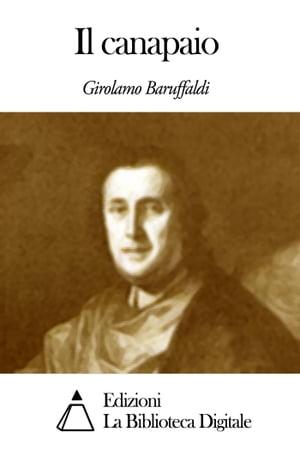 Il canapaio【電子書籍】[ Girolamo Baruffaldi ]