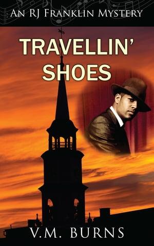 Travellin' Shoes【電子書籍】[ V.M. Burns ]
