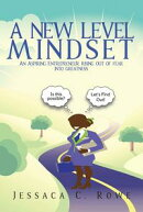 A New Level Mindset: The Journey of an Aspiring Entrepreneur