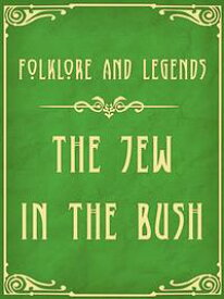 The Jew In The Bush【電子書籍】[ Folklore and Legends ]