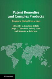 Patent Remedies and Complex ProductsToward a Global Consensus【電子書籍】
