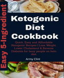 5-Ingredient Ketogenic Diet Cookbook