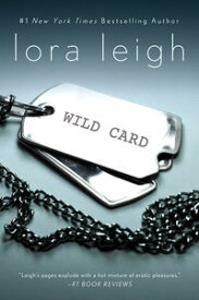 Wild CardAn Elite Ops Navy SEAL Novel【電子書籍】[ Lora Leigh ]