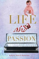 """ Life and Passion.''"