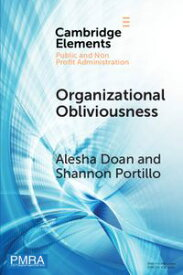 Organizational ObliviousnessEntrenched Resistance to Gender Integration in the Military【電子書籍】[ Alesha Doan ]