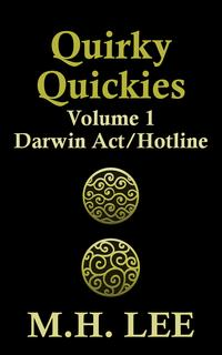 Quirky Quickies Volume 1【電子書籍】[ M.H. Lee ]