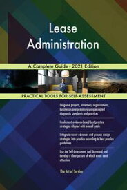 Lease Administration A Complete Guide - 2021 Edition【電子書籍】[ Gerardus Blokdyk ]