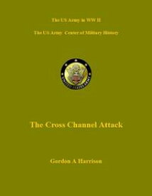 D-Day and the Battle for Normandy: Cross Channel Attack【電子書籍】[ Gordon Harrision ]