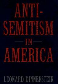 Antisemitism in America【電子書籍】[ Leonard Dinnerstein ]