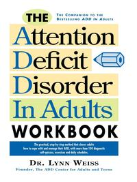 The Attention Deficit Disorder in Adults Workbook【電子書籍】[ Lynn Weiss PhD ]