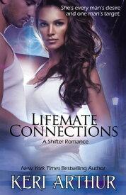 Lifemate Connections【電子書籍】[ Keri Arthur ]