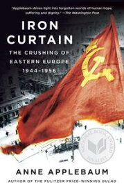 Iron CurtainThe Crushing of Eastern Europe, 1944-1956【電子書籍】[ Anne Applebaum ]