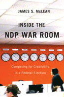 Inside the NDP War Room: Competing for Credibility in a Federal Election