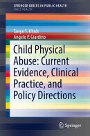 Child Physical Abuse: Current Evidence, Clinical Practice, and Policy Directions